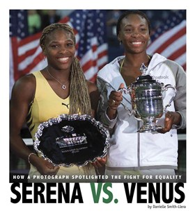 Captured History Sports: Serena vs. Venus: How a Photograph Spotlighted the Fight for Equality by Danielle Smith-Llera (9780756555337) - PaperBack - Non-Fiction History