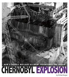 Captured Science History: Chernobyl Explosion: How a Deadly Nuclear Accident Frightened the World