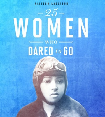 25 Women Who Dared to Go