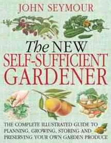 The New Self-Sufficient Gardener