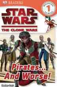 The Clone Wars - Pirates... and Worse!