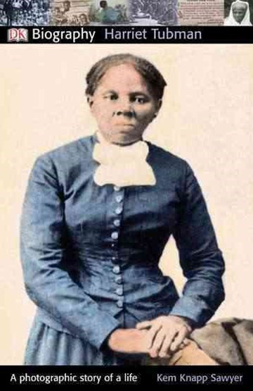 Harriet Tubman - A Photographic Story of a Life