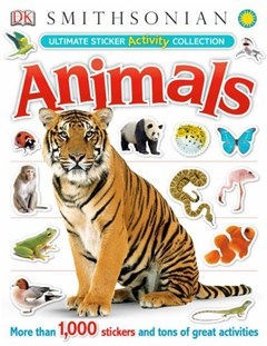 Animals: Ultimate Sticker Activity Collection