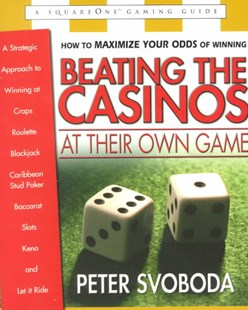 Beating the Casinos at Their Own Game by Peter Svoboda, Peter Svoboda (9780757000058) - PaperBack - Craft & Hobbies Puzzles & Games