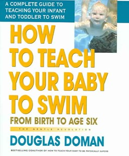 How to Teach Your Baby to Swim by Douglas Doman, Douglas Doman (9780757001970) - HardCover - Education Teaching Guides