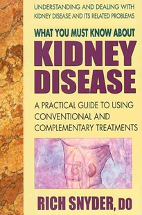 What You Must Know about Kidney Disease by Snyder, Rich (COR), Rich Snyder (9780757003264) - PaperBack - Health & Wellbeing General Health