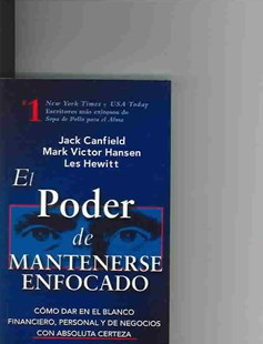 El Poder de Mantenerse Enfocado by Les Hewitt, Jack Canfield, Les Hewitt, Mark Victor Hansen (9780757302305) - PaperBack - Business & Finance Ecommerce