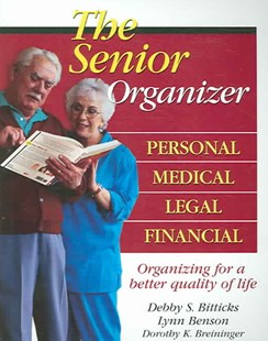 The Senior Organizer by Dorothy Breininger, Lynn Benson, Debby Bitticks, Debby S. Bitticks (9780757304897) - PaperBack - Health & Wellbeing Lifestyle