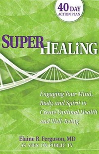 Superhealing by Elaine R. Ferguson (9780757317521) - PaperBack - Health & Wellbeing Diet & Nutrition