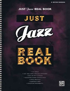 JUST JAZZ REAL BOOK B FLAT by VARIOUS (9780757994494) - PaperBack - Entertainment Music General