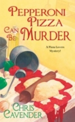 (ebook) Pepperoni Pizza Can Be Murder