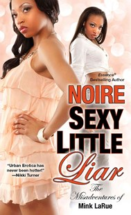 Sexy Little Liar by Noire (9780758294159) - PaperBack - Modern & Contemporary Fiction General Fiction
