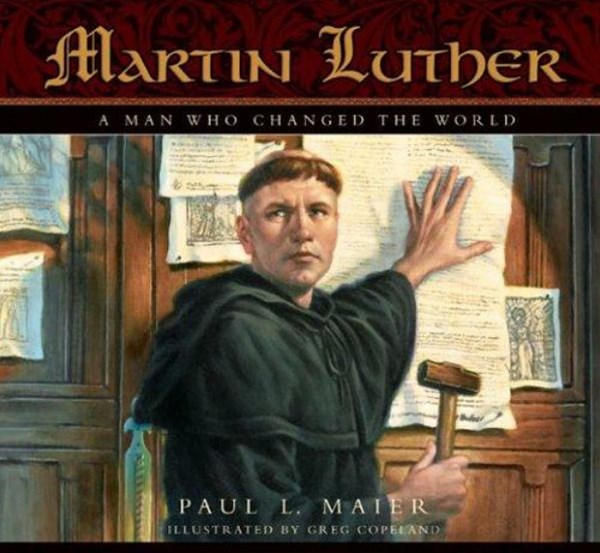 Martin Luther a Man Who Change