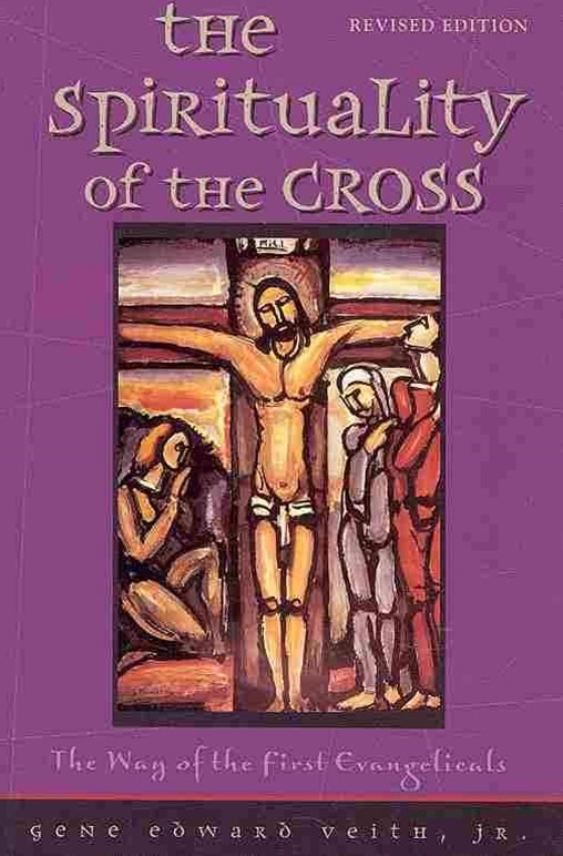 The Spirituality of the Cross Revised Edition