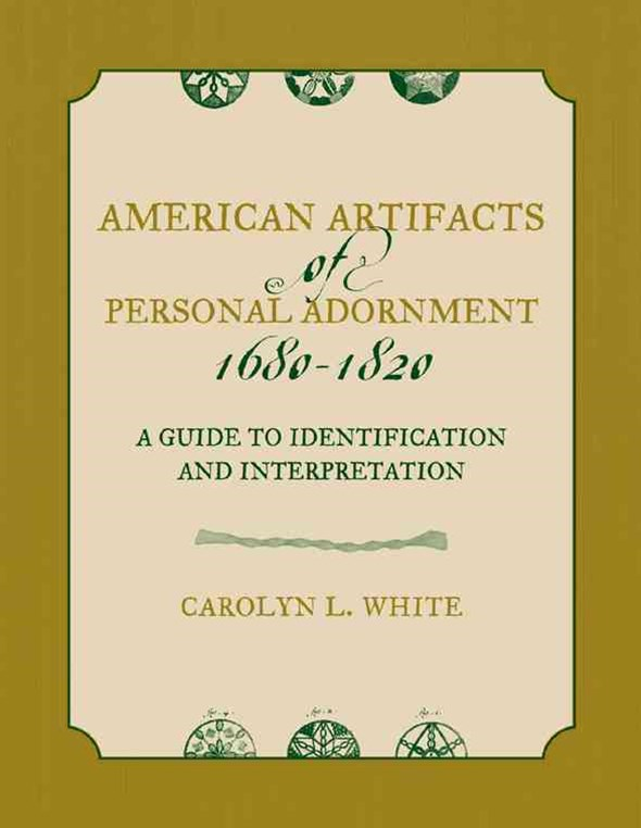 American Artifacts of Personal Adornment, 1680-1820