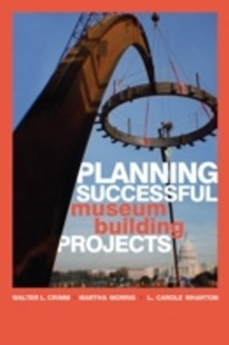 (ebook) Planning Successful Museum Building Projects - Art & Architecture Architecture