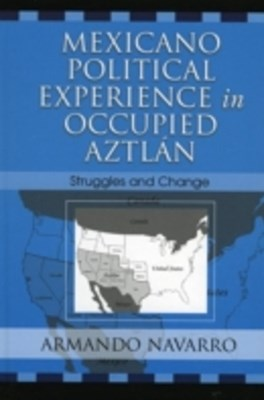 (ebook) Mexicano Political Experience in Occupied Aztlan