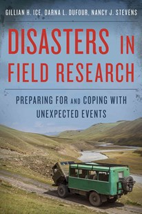 Disasters in Field Research by Gillian H. Ice, Darna L. Dufour, Nancy J. Stevens (9780759118027) - PaperBack - Education Teaching Guides