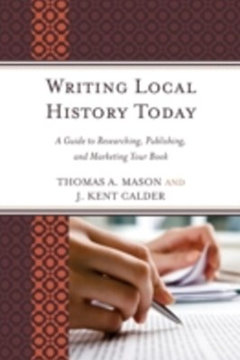 (ebook) Writing Local History Today