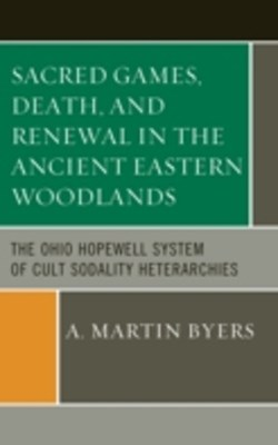 (ebook) Sacred Games, Death, and Renewal in the Ancient Eastern Woodlands