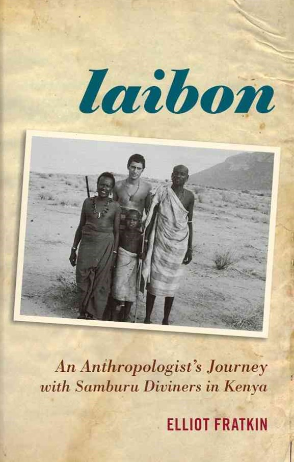 Laibon: An Anthropologist's Journey with Samburu Diviners in Kenya