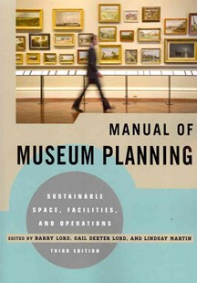Manual of Museum Planning by Barry Lord, Gail Dexter Lord, Lindsay Martin (9780759121461) - PaperBack - Business & Finance Organisation & Operations