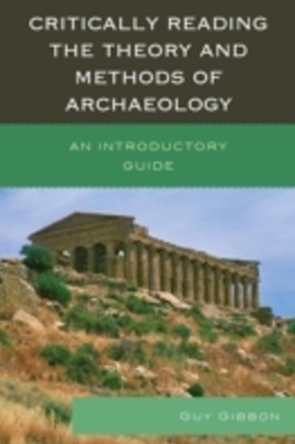 (ebook) Critically Reading the Theory and Methods of Archaeology