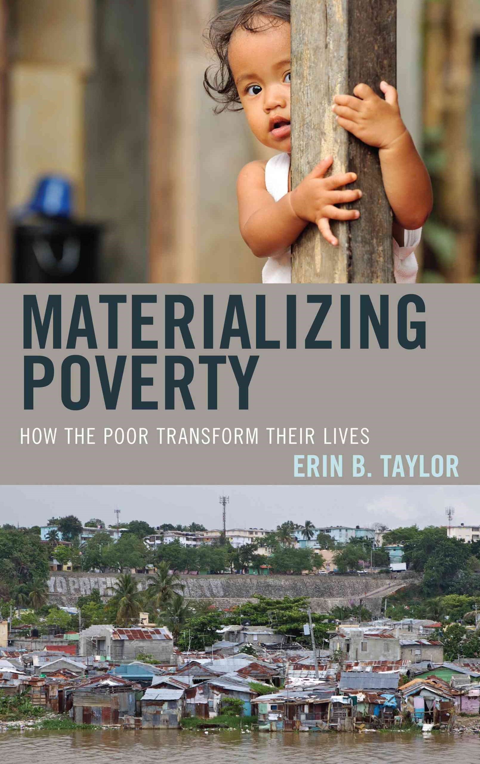 Materializing Poverty