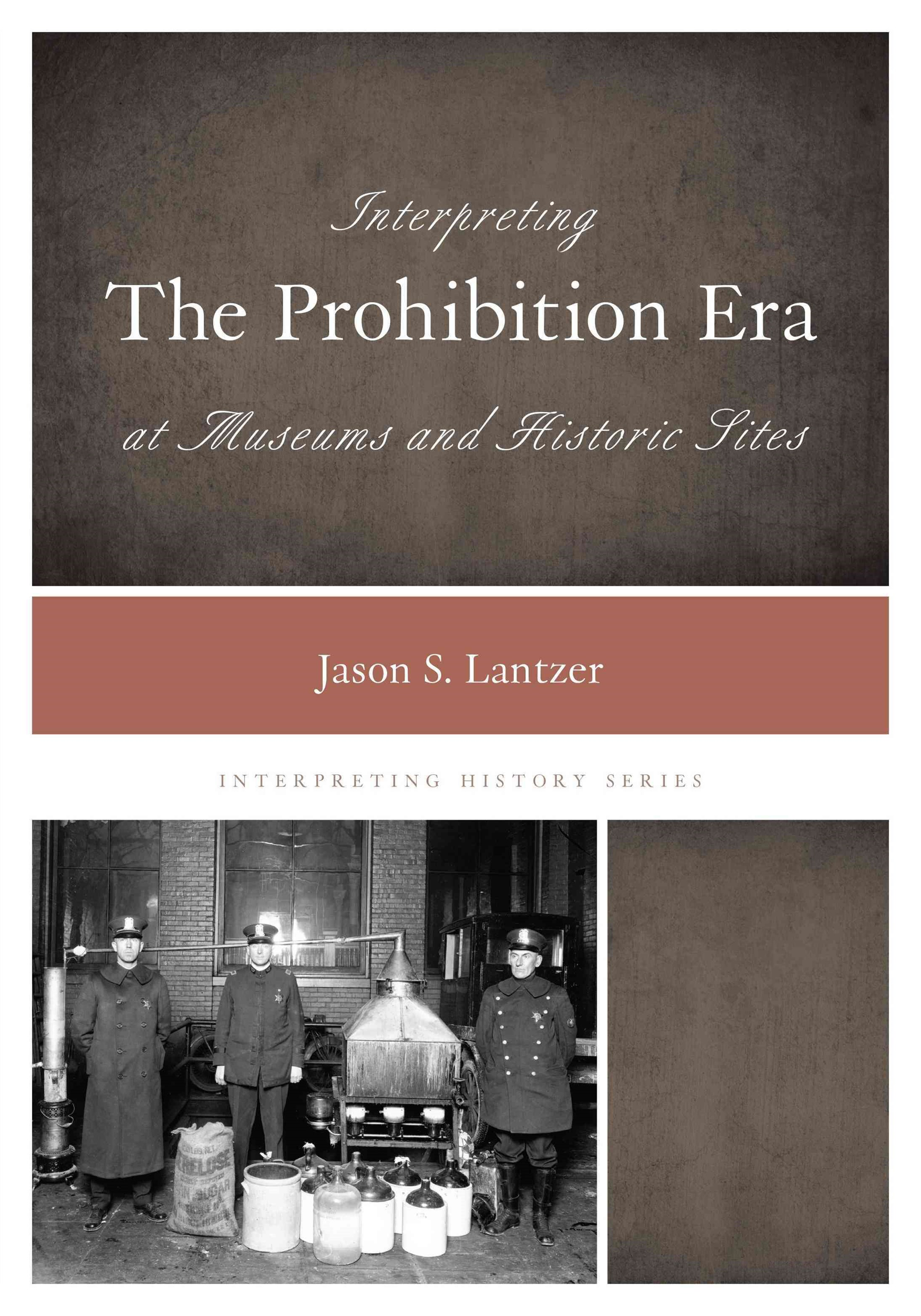 Interpreting the Prohibition Era at Museums and Historic Sites