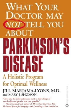 What Your Doctor May Not Tell You About(TM): Parkinson