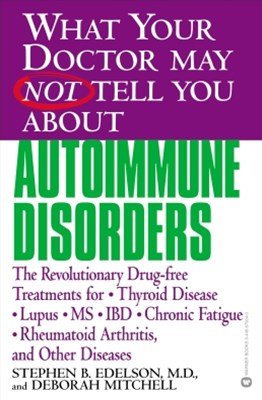 (ebook) What Your Doctor May Not Tell You About(TM): Autoimmune Disorders