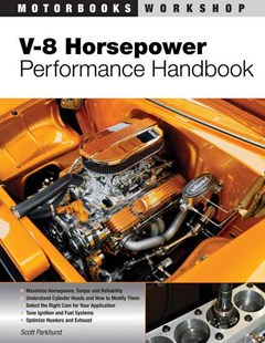 V-8 Horsepower Performance Handbook by Scott Parkhurst (9780760335529) - PaperBack - Science & Technology Transport