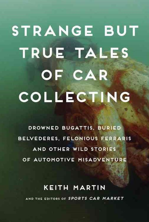 Strange but True Tales of Car Collecting