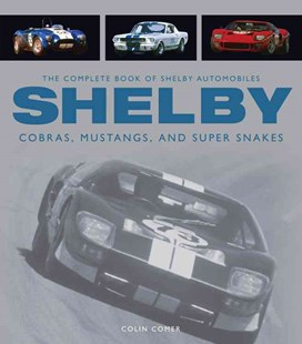 The Complete Book of Shelby Automobiles by Colin Comer (9780760346549) - HardCover - Science & Technology Transport