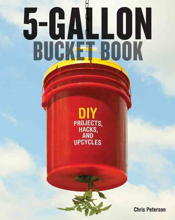 The 5-Gallon Bucket Book