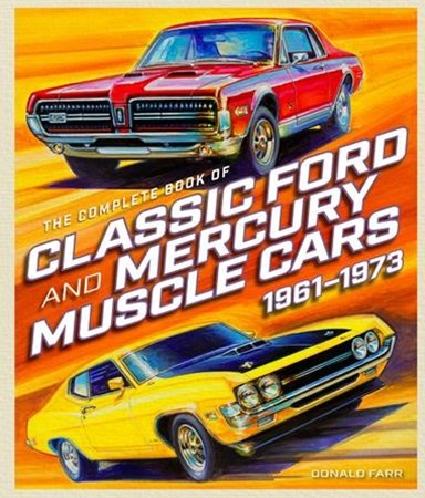 The Complete Book of Classic Ford and Mercury Muscle Cars