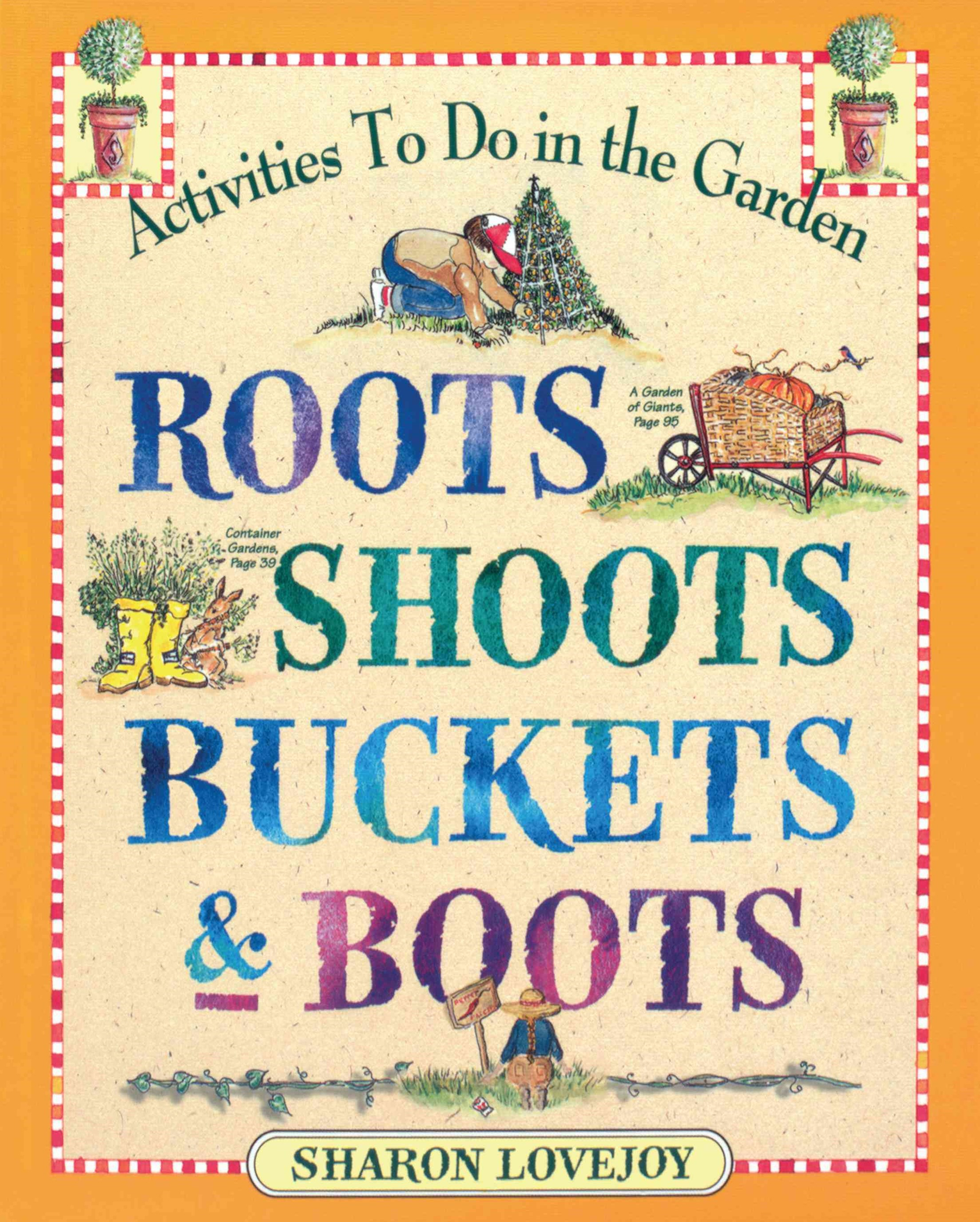 Roots, Shoots, Buckets and Boots