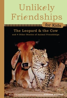 Unlikely Friendships for Kids: The Leopard & the Cow