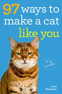 97 Ways to Make a Cat Like You by Carol Kaufmann (9780761182160) - PaperBack - Humour General Humour