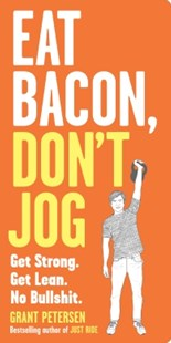 (ebook) Eat Bacon, Don't Jog - Health & Wellbeing Diet & Nutrition