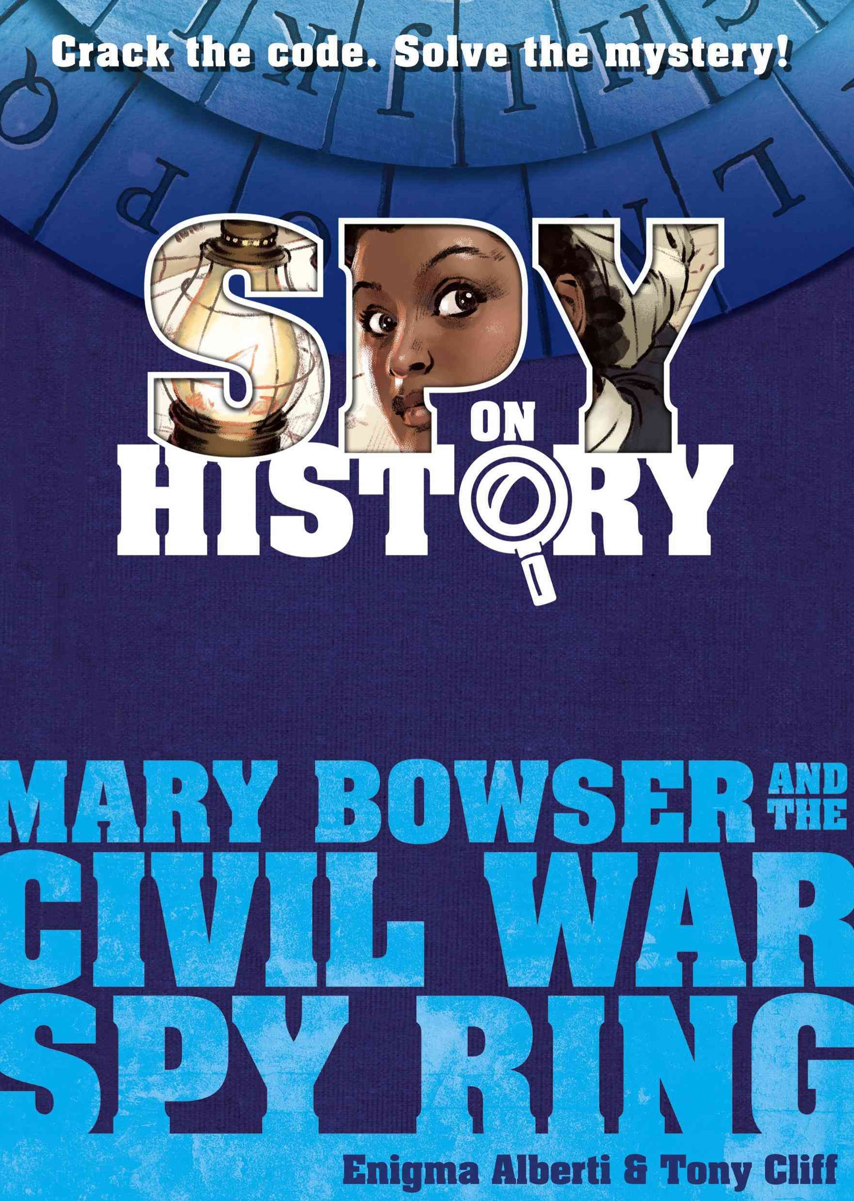 Spy On History: Mary Bowser & The Civil