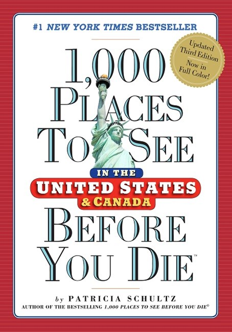 1,000 Places to See in the United States & Canada Before You Die, 3rd Edition