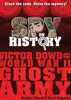 Spy On History: Victor Dowd and the Worl