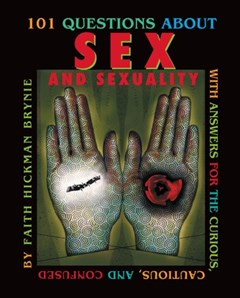 101 Questions about Sex and Sexuality (Revised Edition)