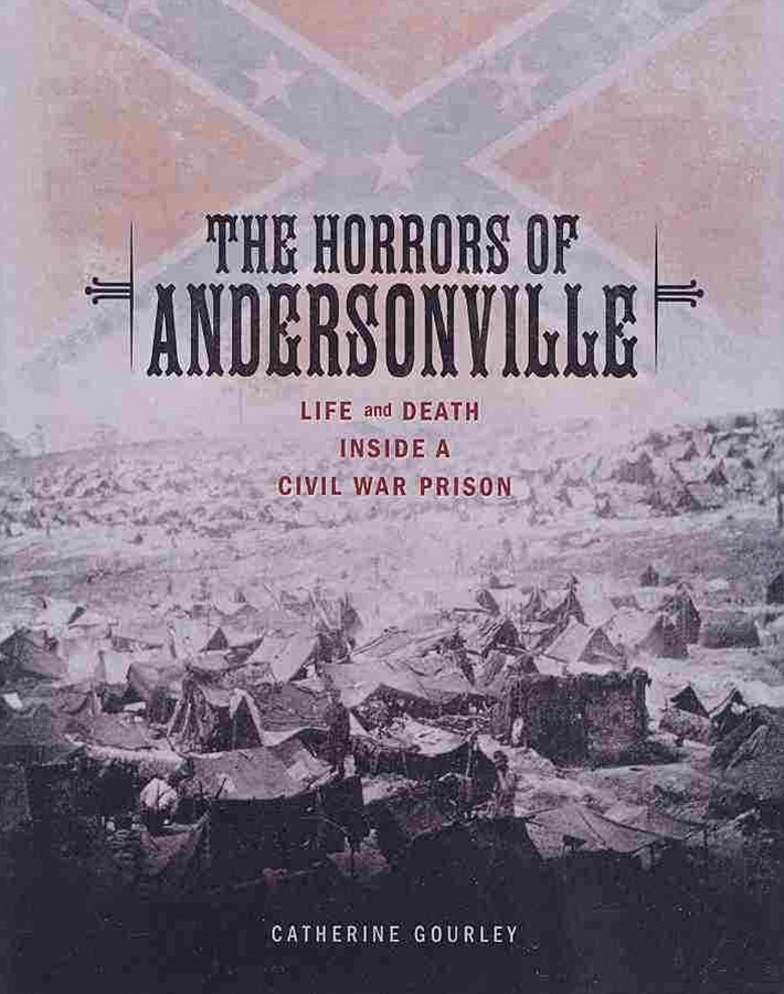 The Horrors of Andersonville