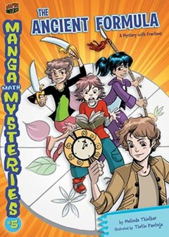 Manga Math Mysteries 5: The Ancient Formula - Fractions