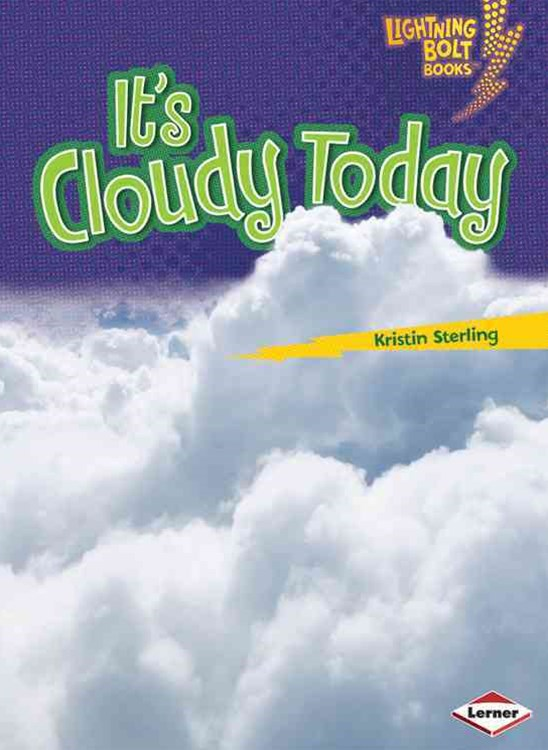 Its Cloudy Today - Lightning Bolt Books - Whats the Weather Like?