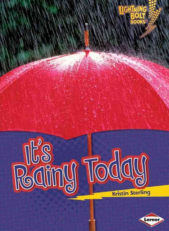 Its Rainy Today - Lightning Bolt Books - Whats the Weather Like?