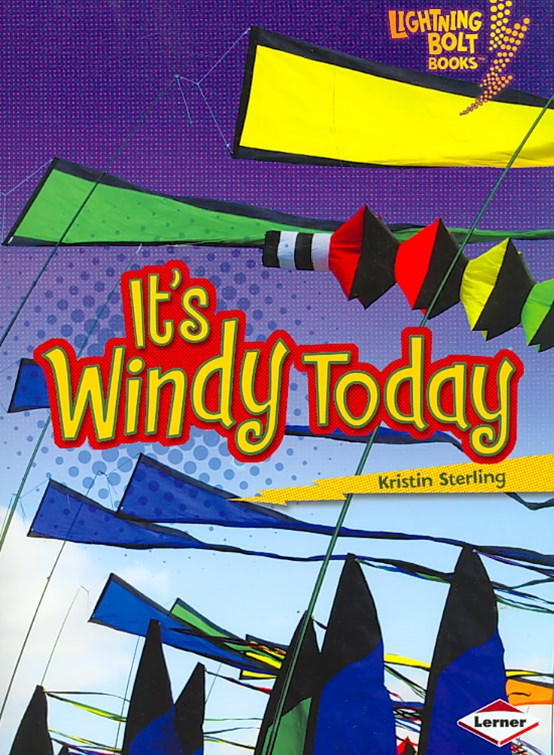 Its Windy Today - Lightning Bolt Books - Whats the Weather Like?