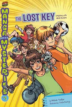 THE LOST KEY WHOLE NUMBERS MANGA MATH MYSTERIES BK 1